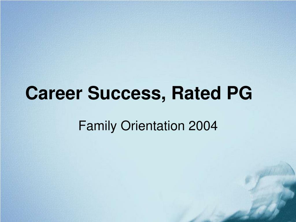 Career Success, Rated PG