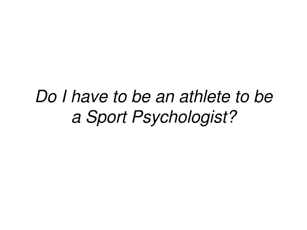 Do I have to be an athlete to be