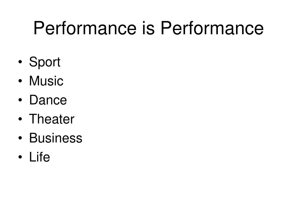 Performance is Performance