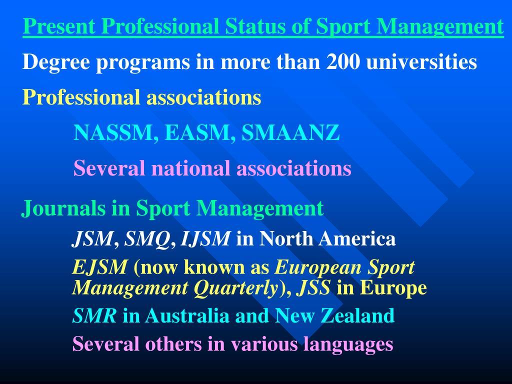 Present Professional Status of Sport Management