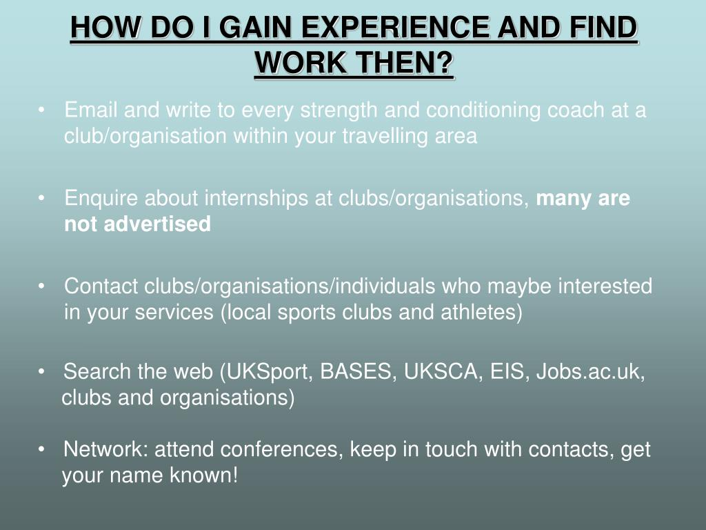 HOW DO I GAIN EXPERIENCE AND FIND WORK THEN?