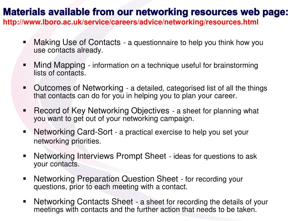Materials available from our networking resources web page: