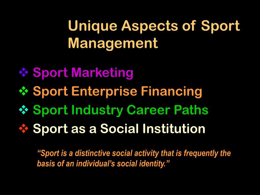 Unique Aspects of Sport Management