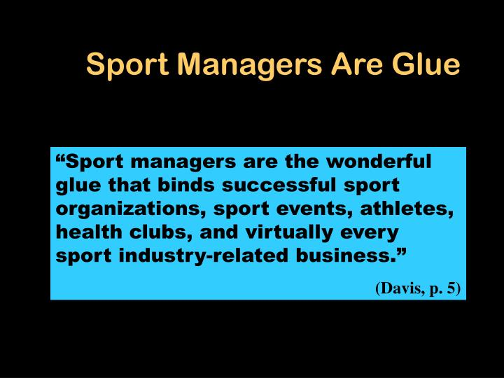 Sport managers are glue