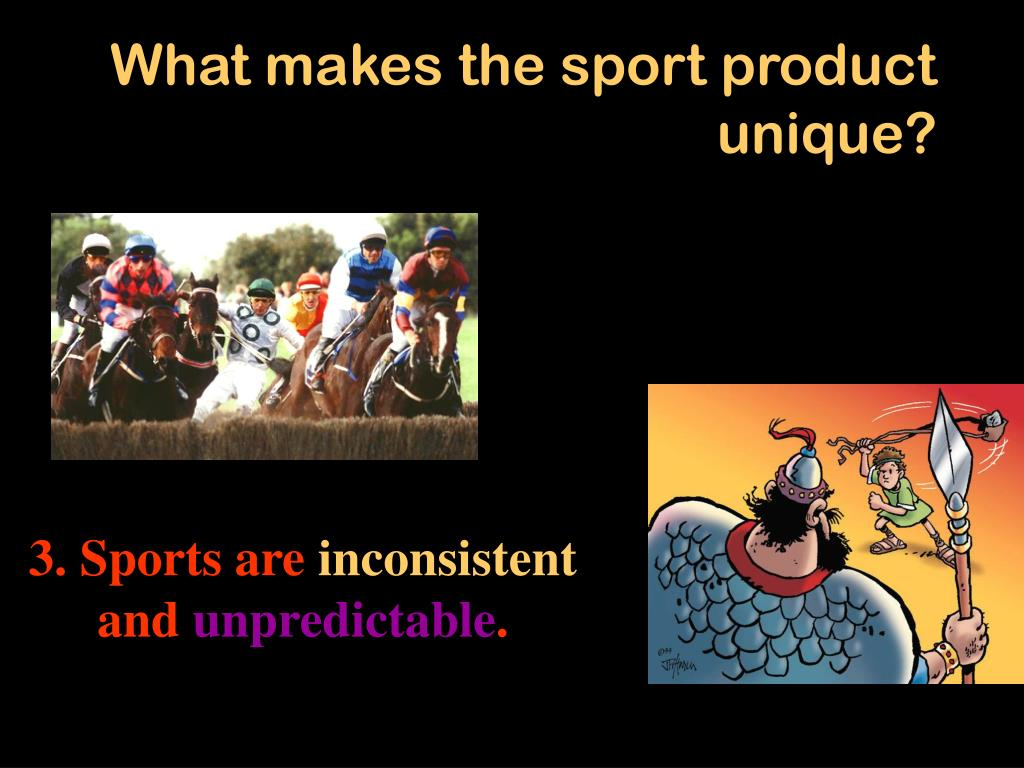 What makes the sport product unique?
