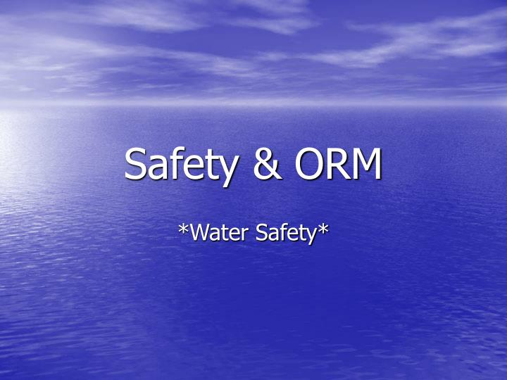 Safety orm