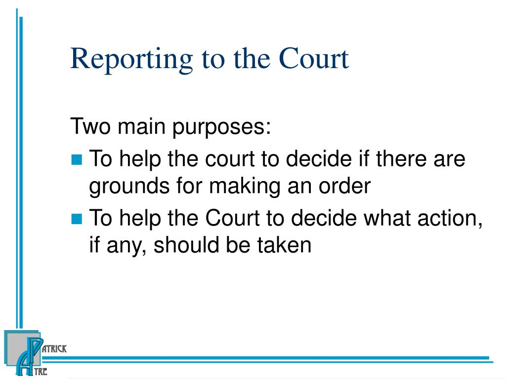 Reporting to the Court
