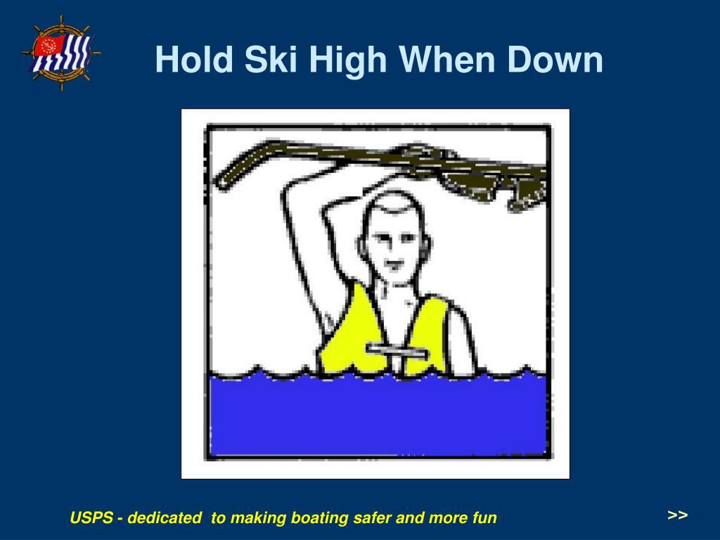 Hold Ski High When Down