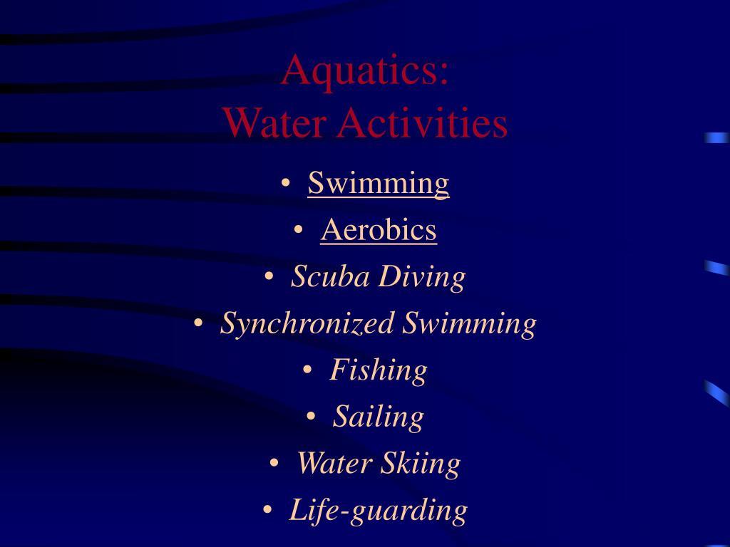 Aquatics: