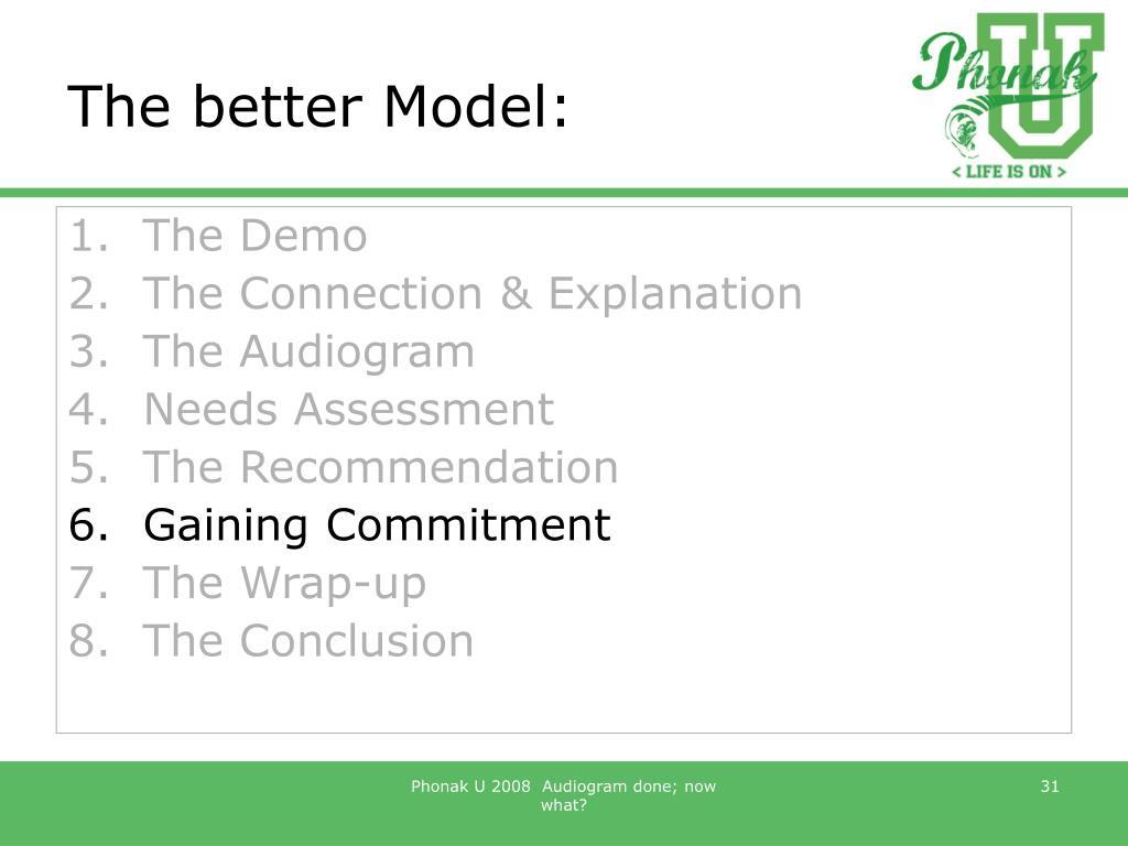 The better Model: