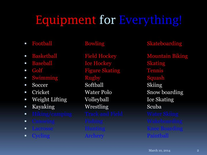 Equipment for everything