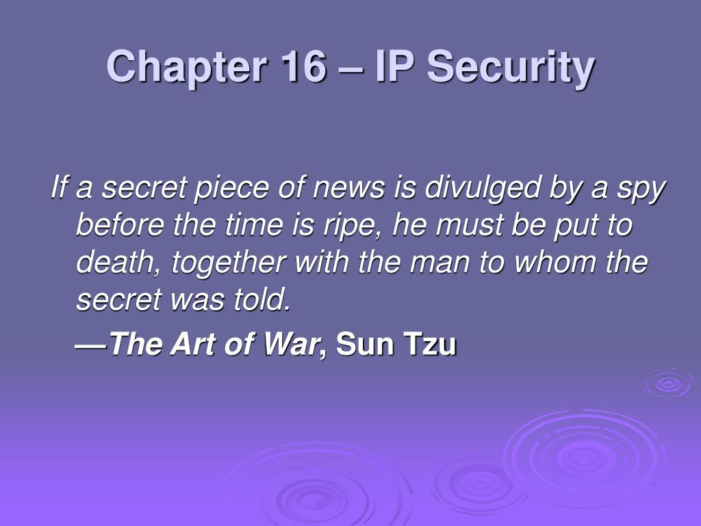 Chapter 16 – IP Security