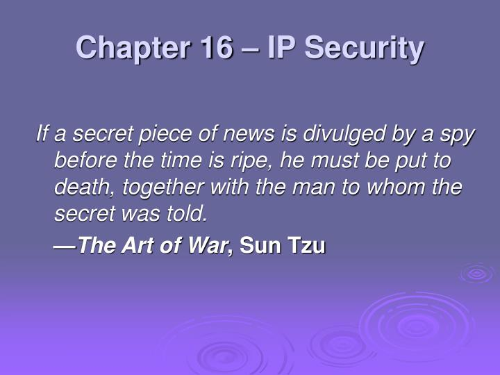 Chapter 16 ip security