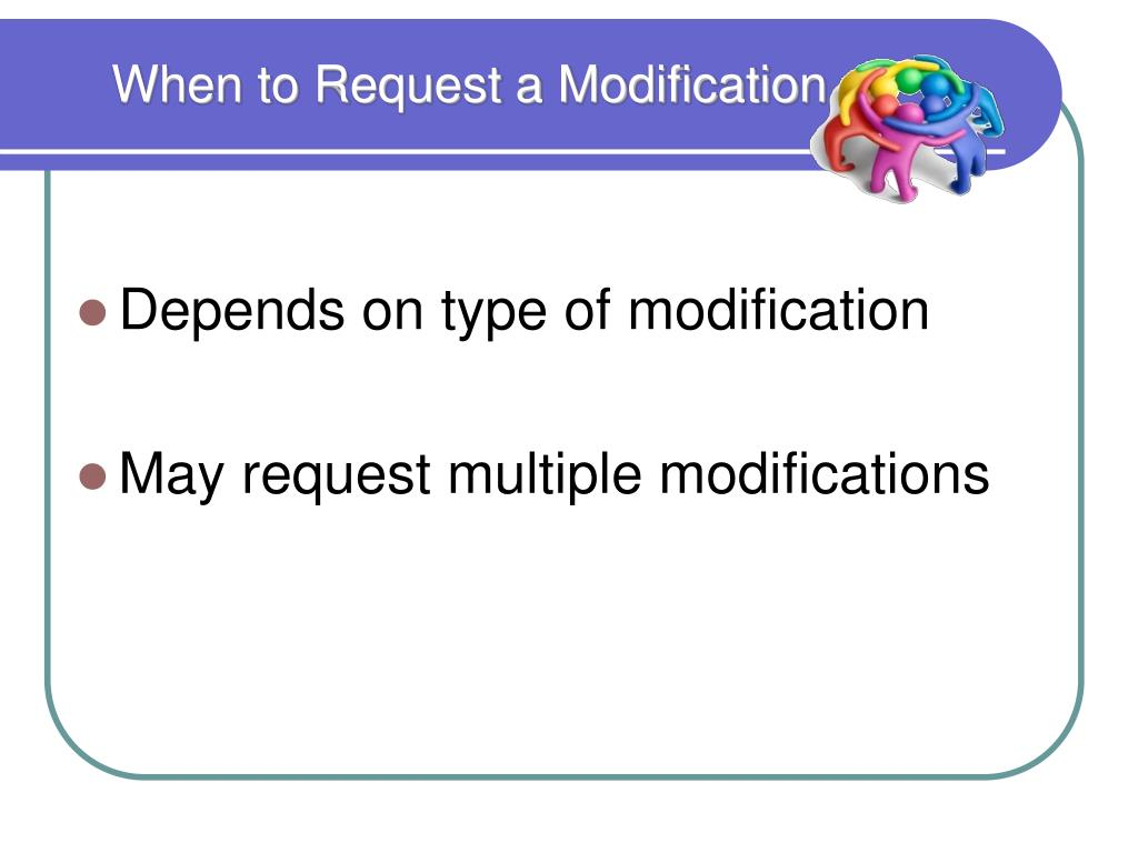 When to Request a Modification