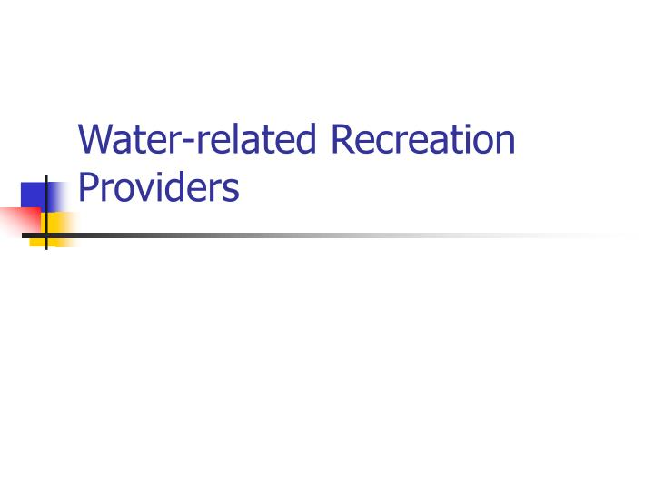 Water related recreation providers