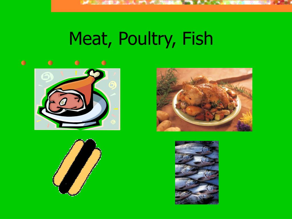 Meat, Poultry, Fish