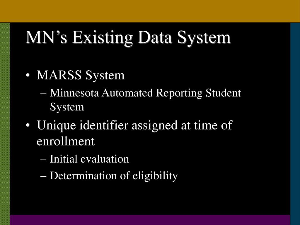 MN's Existing Data System