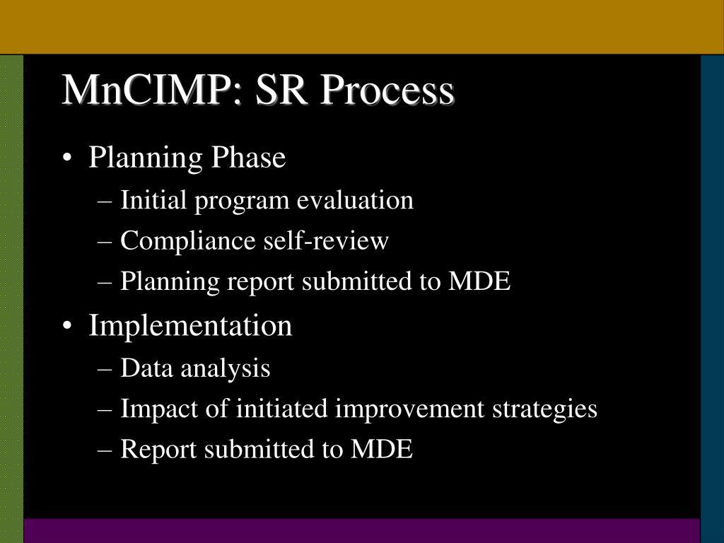 MnCIMP: SR Process