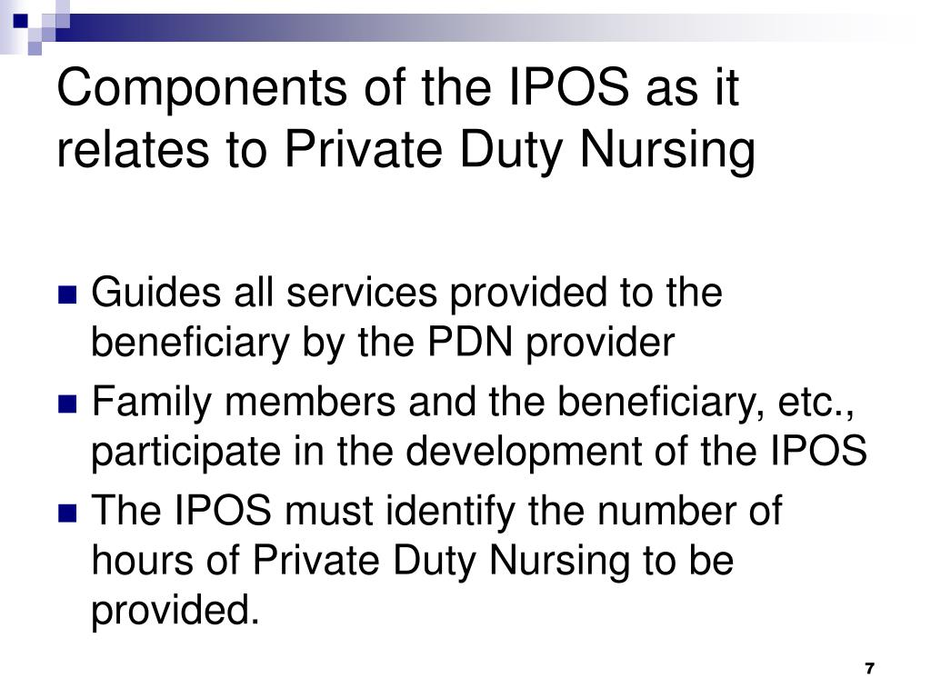 Components of the IPOS as it relates to Private Duty Nursing
