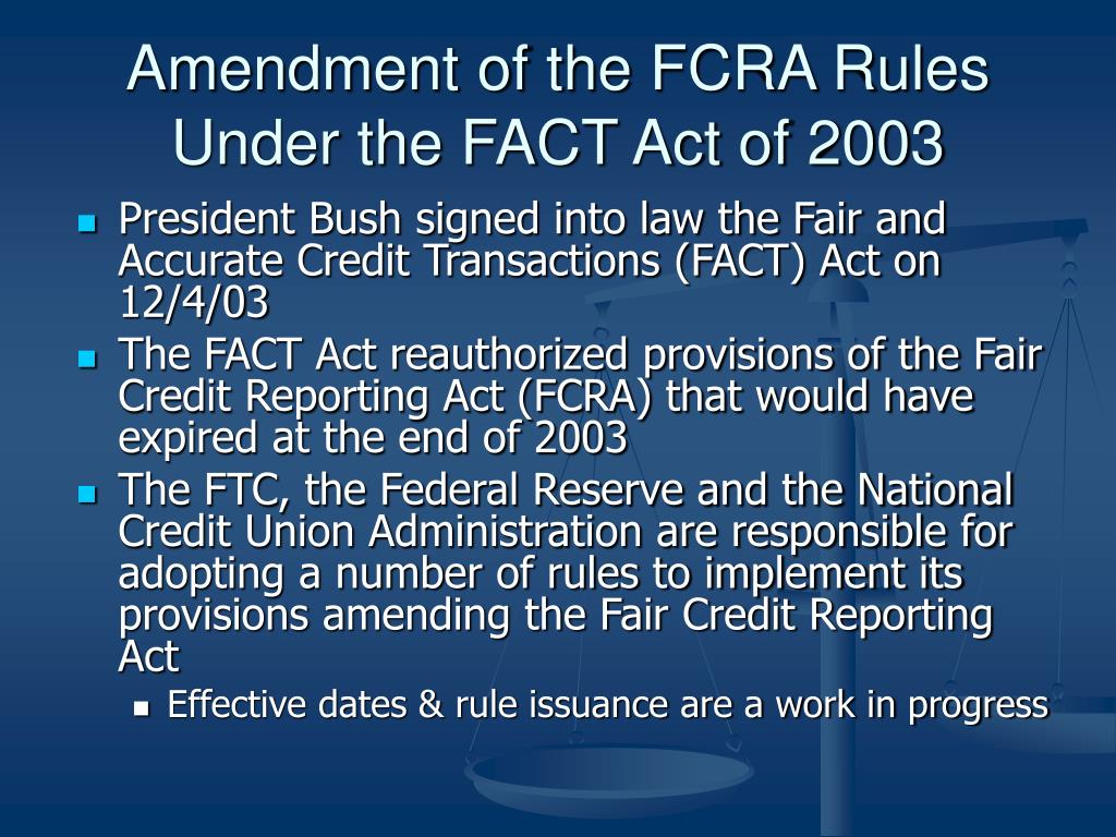 Amendment of the FCRA Rules Under the FACT Act of 2003