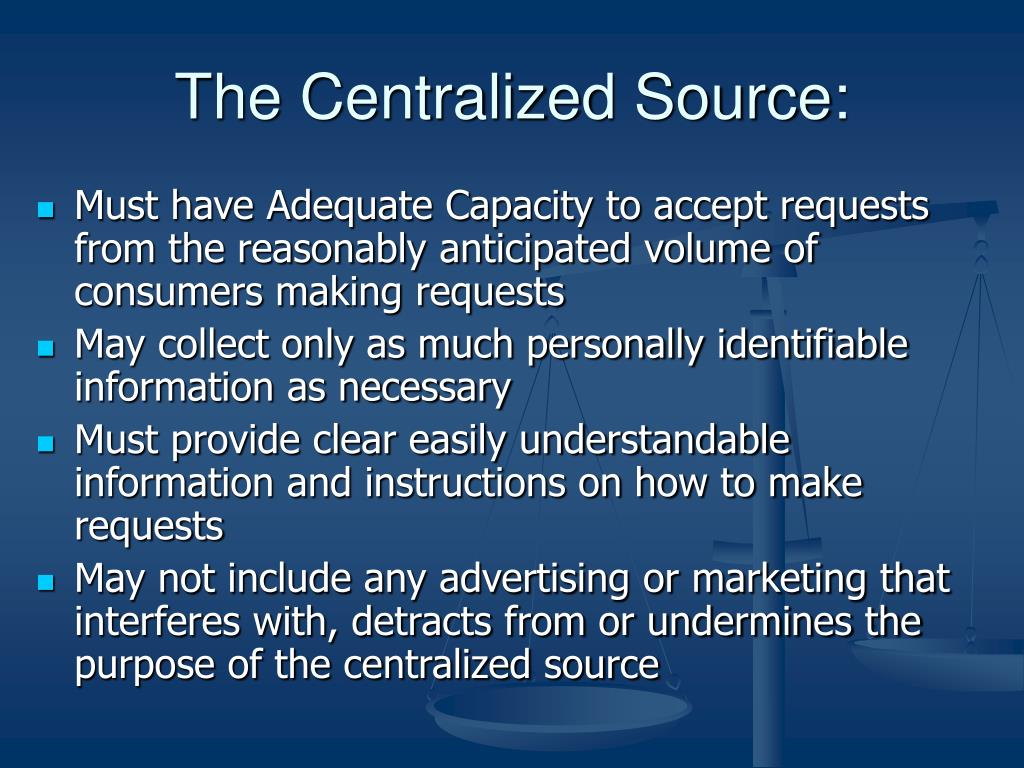 The Centralized Source: