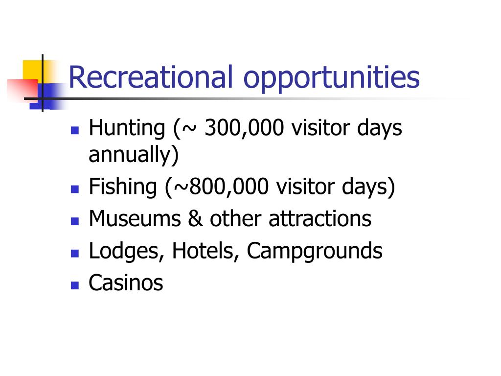 Recreational opportunities