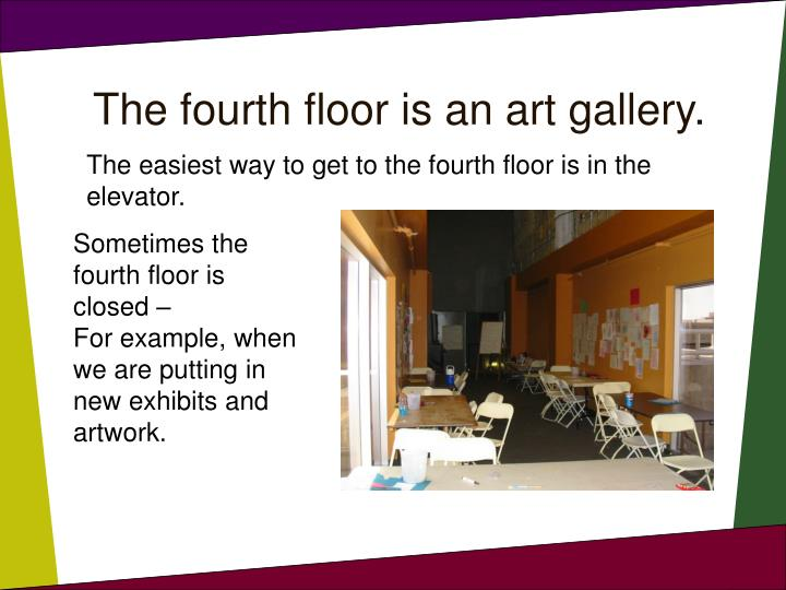 The fourth floor is an art gallery.