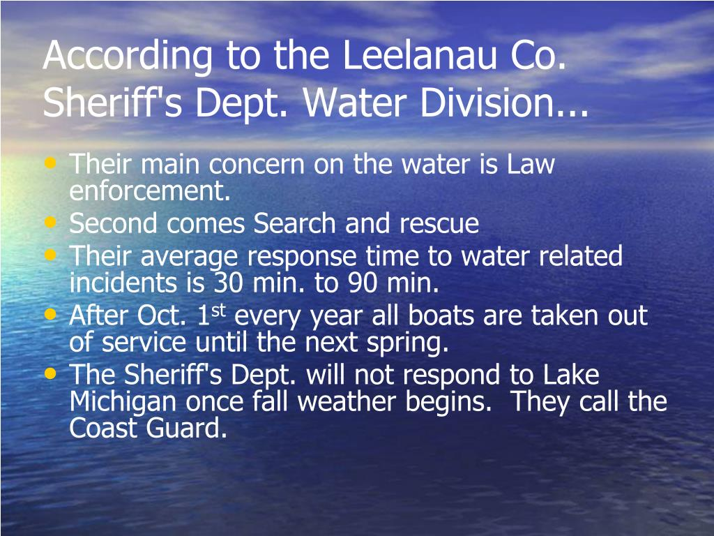 According to the Leelanau Co. Sheriff's Dept. Water Division...