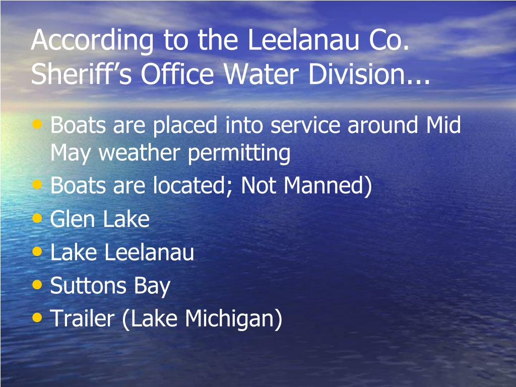 According to the Leelanau Co. Sheriff's Office Water Division...