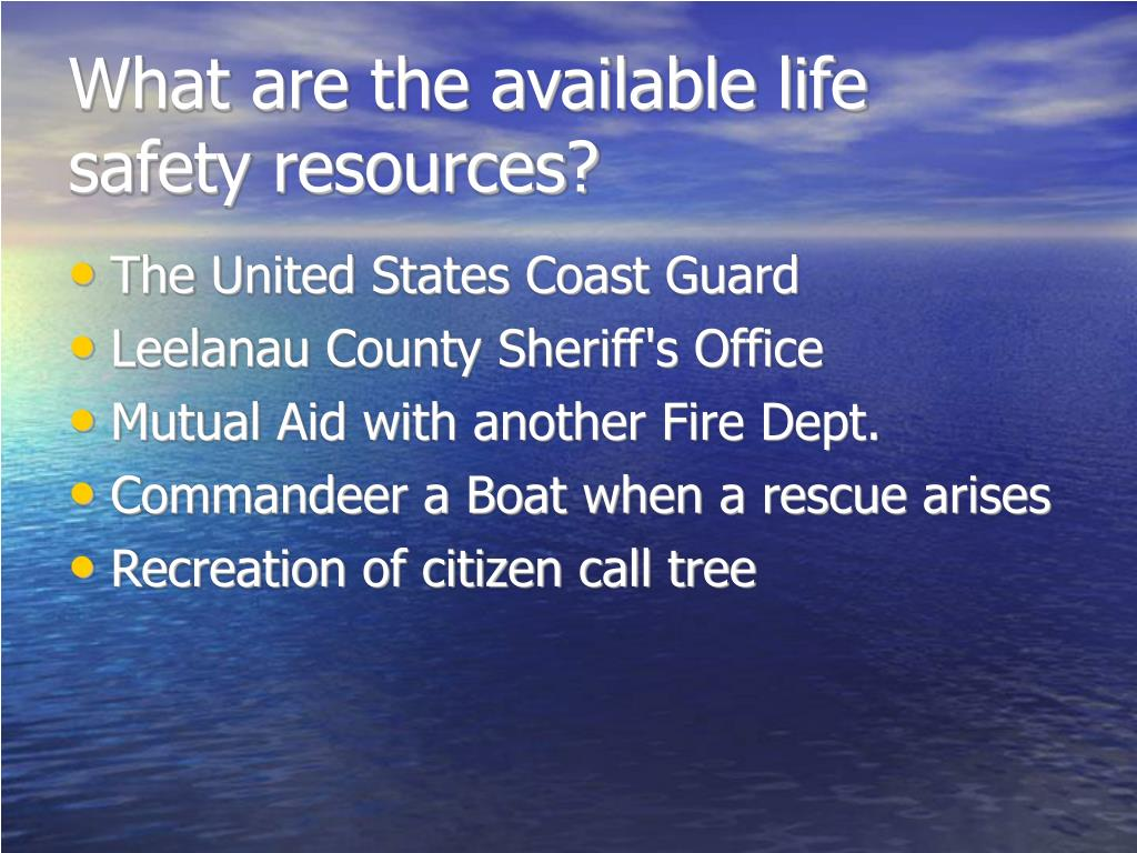 What are the available life safety resources?