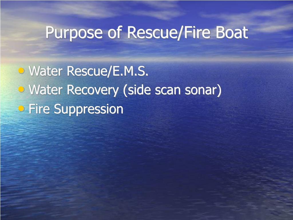 Purpose of Rescue/Fire Boat