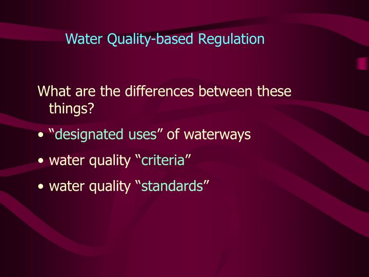 Water Quality-based Regulation