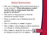 initial instructions