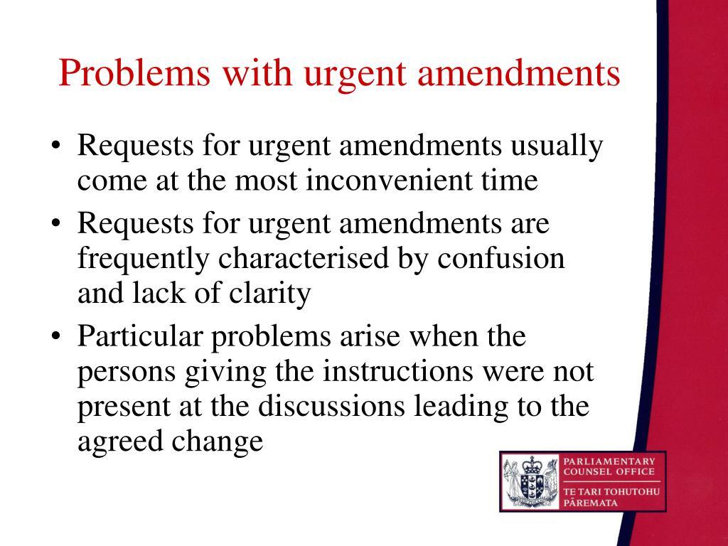 Problems with urgent amendments