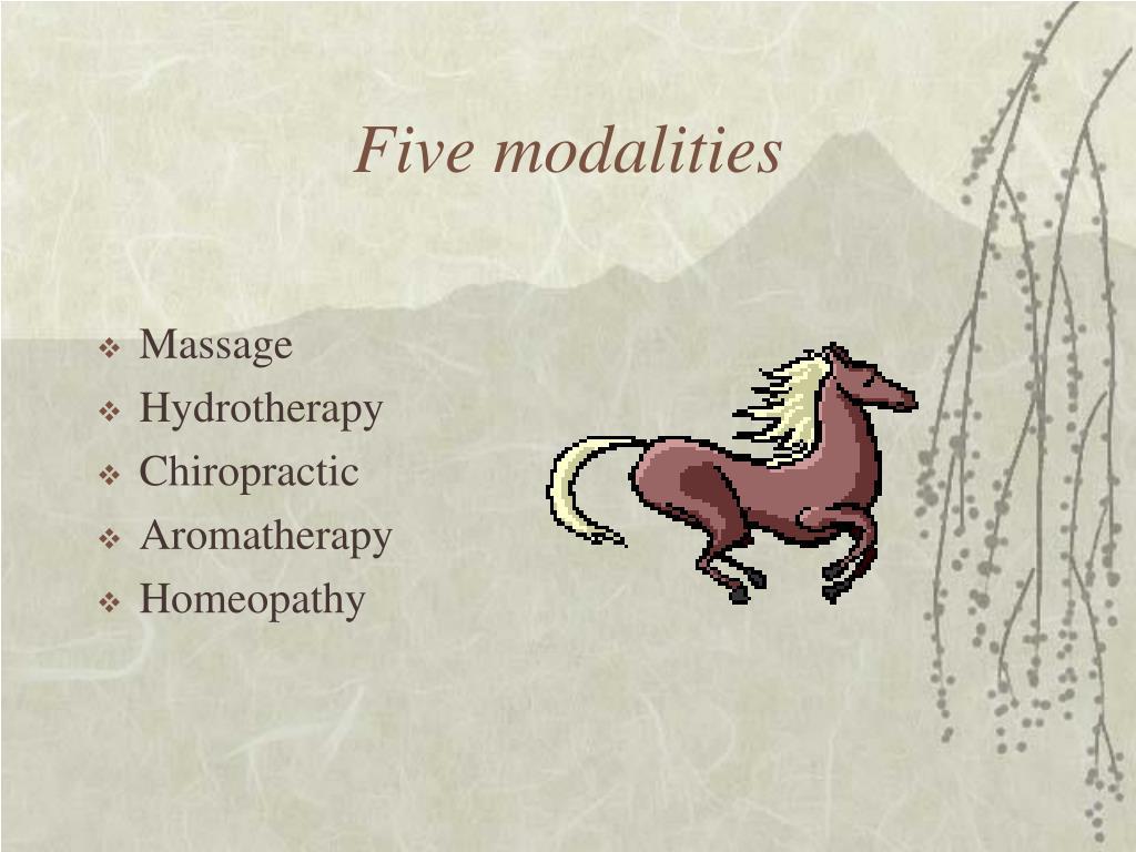 Five modalities