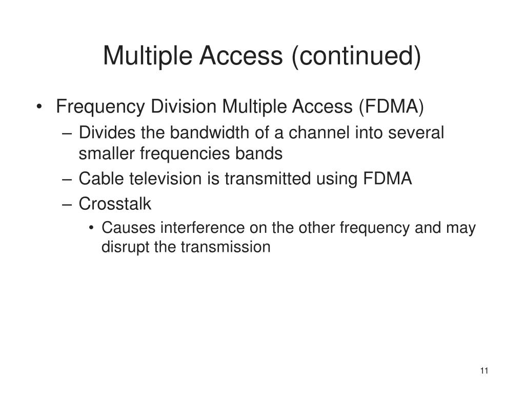 Multiple Access (continued)