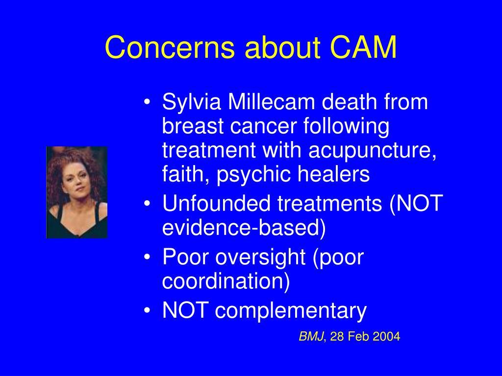 Concerns about CAM