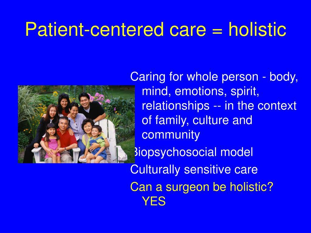 Patient-centered care = holistic