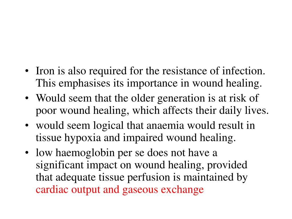 Iron is also required for the resistance of infection. This emphasises its importance in wound healing.