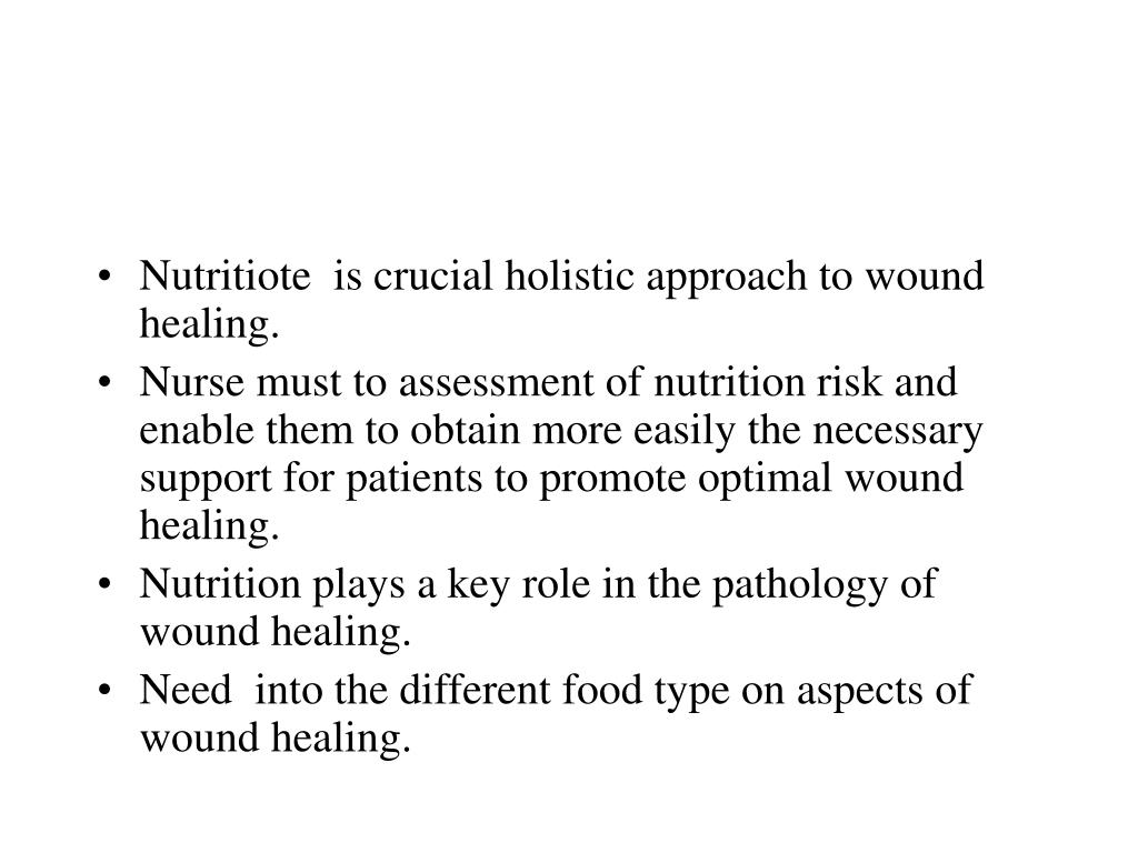Nutritiote  is crucial holistic approach to wound healing.