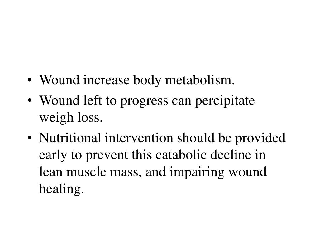 Wound increase body metabolism.
