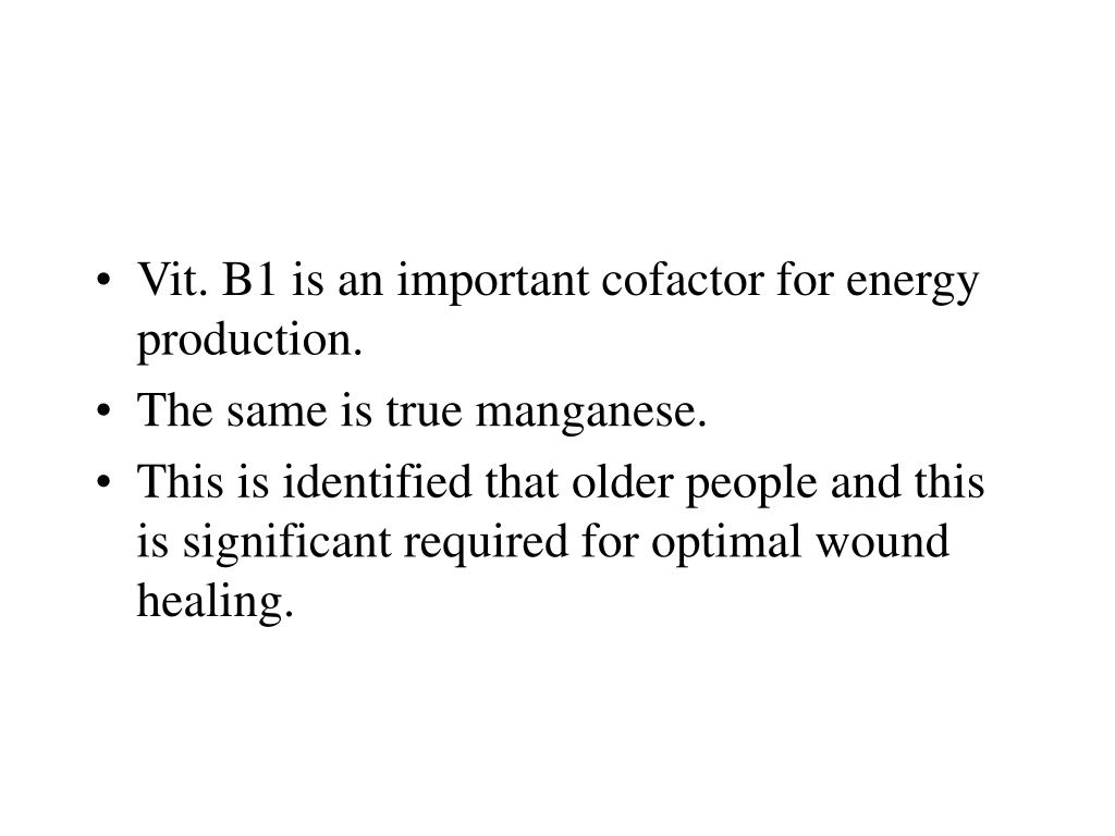 Vit. B1 is an important cofactor for energy production.