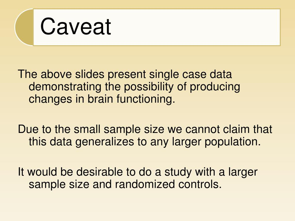The above slides present single case data demonstrating the possibility of producing changes in brain functioning.