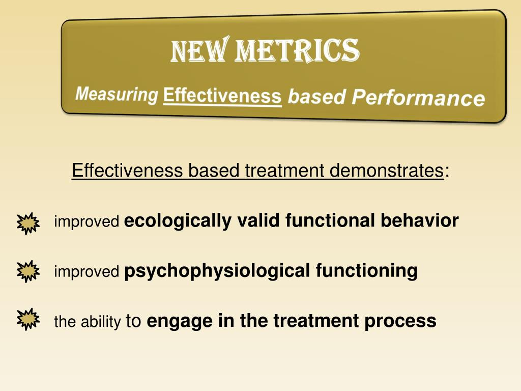 Effectiveness based treatment demonstrates