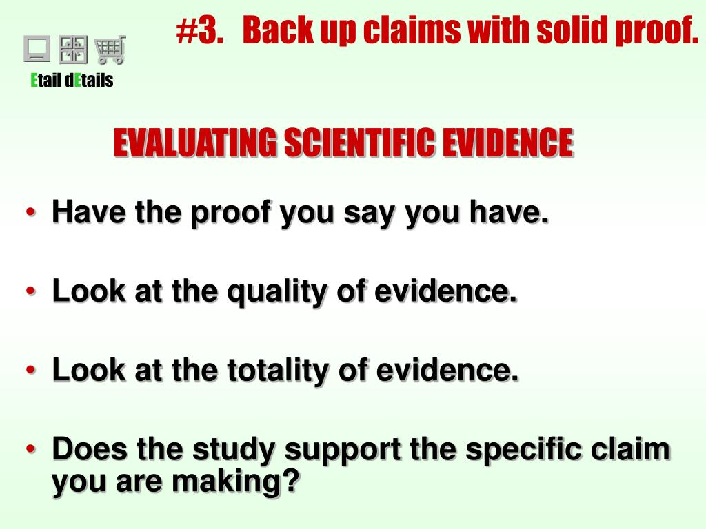 #3.   Back up claims with solid proof.