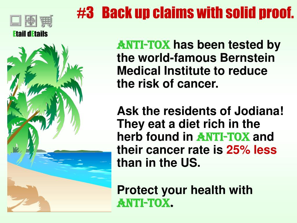 #3   Back up claims with solid proof.