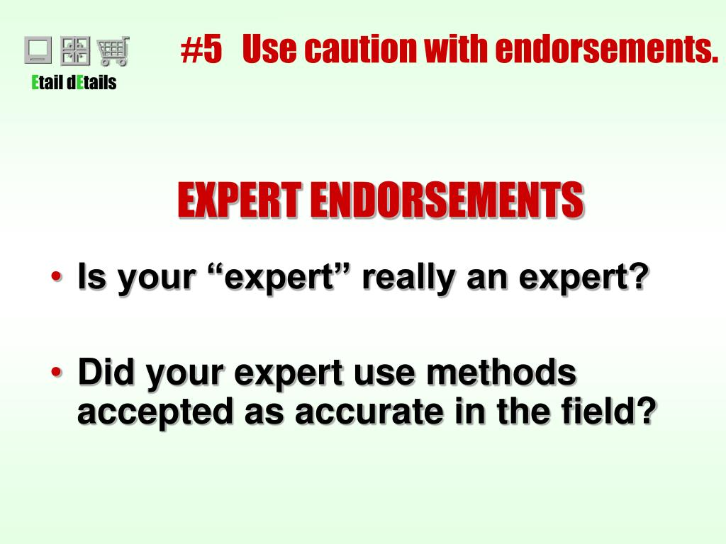 #5   Use caution with endorsements.