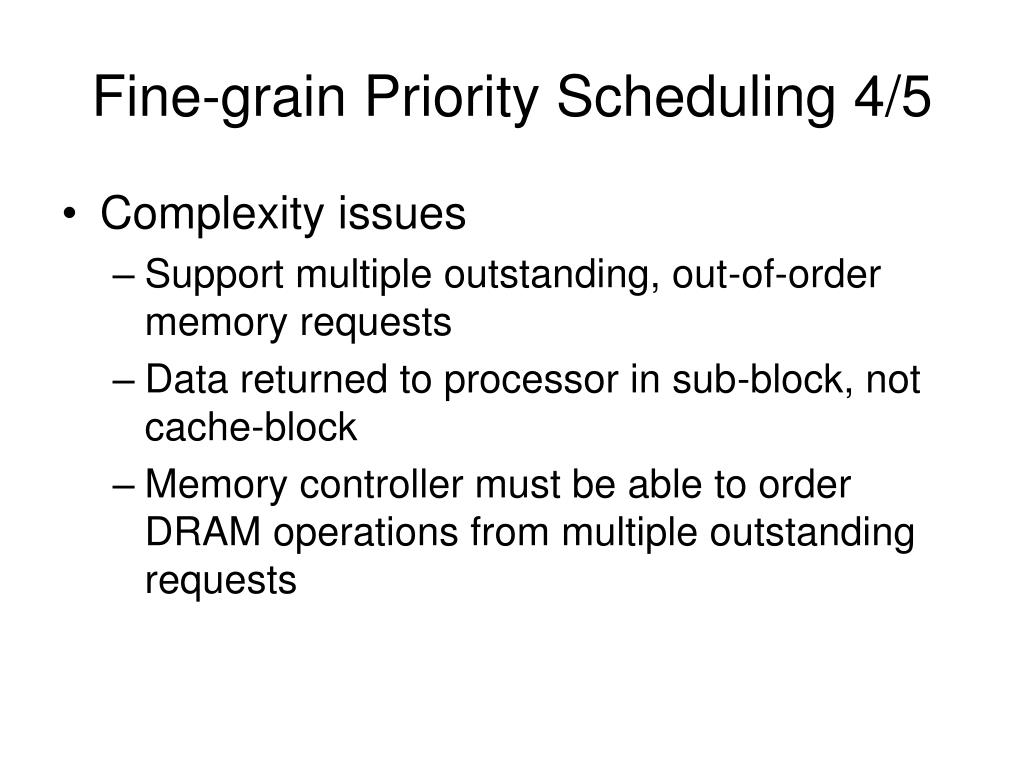 Fine-grain Priority Scheduling 4/5