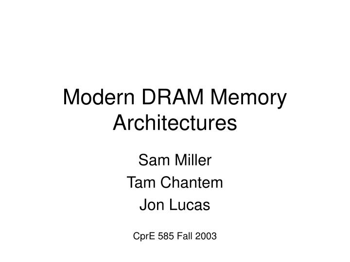 Modern dram memory architectures