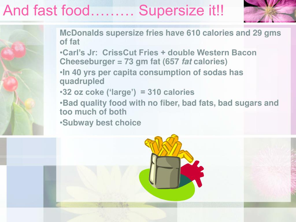 And fast food……… Supersize it!!